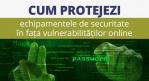 Cum protejezi echipamentelor de securitate in fata vulnerabilitatilor online