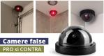 Camerele de supraveghere false - pro si contra