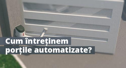 Sfaturi pentru intretinerea portilor automate