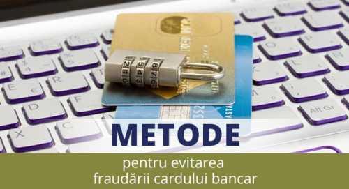 Modalitati simple pentru a evita fraudarea cardurilor bancare