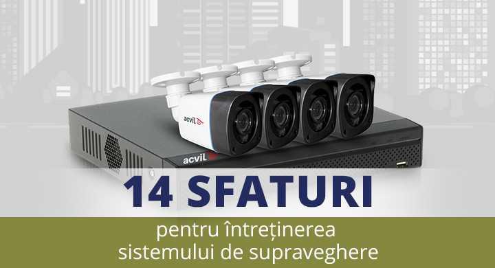 14 sfaturi practice pentru intretinerea sistemului de supraveghere