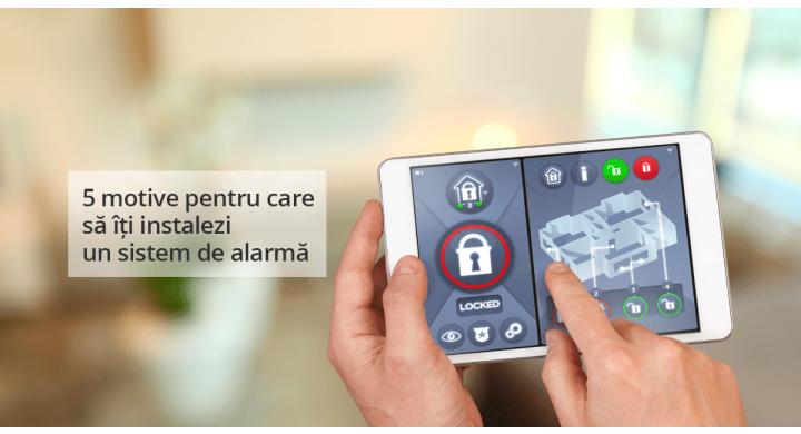 5 motive pentru care sa iti instalezi un sistem de alarma