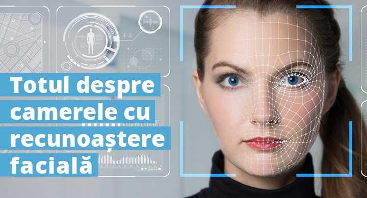 Totul despre camerele cu recunoastere faciala: cum functioneaza, ce avantaje au si unde pot fi folosite